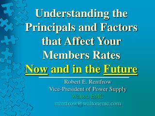 Understanding the Principals and Factors that Affect Your Members Rates Now  and in the  Future
