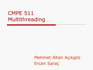 CMPE 511 Multithreading