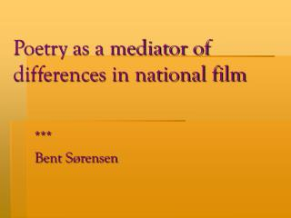 Poetry as a mediator of differences in national film