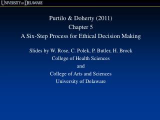 Purtilo & Doherty (2011) Chapter 5 A Six-Step Process for Ethical Decision Making