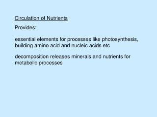 Circulation of Nutrients Provides: