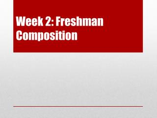 Week 2: Freshman Composition