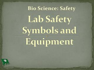 Lab Safety Symbols and Equipment