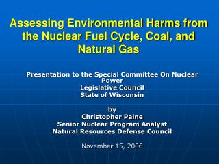 Assessing Environmental Harms from the Nuclear Fuel Cycle, Coal, and Natural Gas