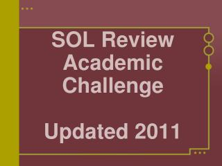 SOL Review Academic Challenge  Updated 2011