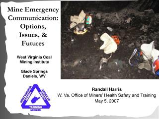 Mine Emergency Communication: Options, Issues, & Futures