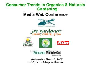 Consumer Trends in Organics & Naturals Gardening Media Web Conference