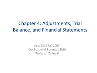 Chapter 4: Adjustments, Trial Balance, and Financial Statements