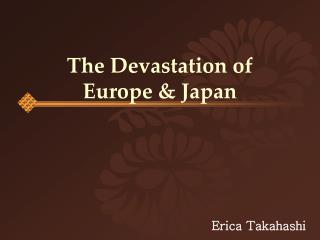The Devastation of  Europe & Japan