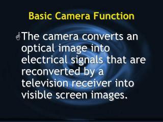 Basic Camera Function