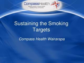 Sustaining the Smoking Targets