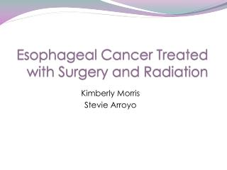 Esophageal Cancer Treated with Surgery and Radiation