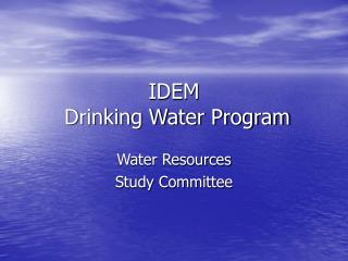 IDEM  Drinking Water Program