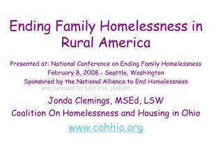 Ending Family Homelessness in Rural America Presented at: National Conference on Ending Family Homelessness February 8,