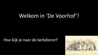 Welkom in 'De Voorhof'!