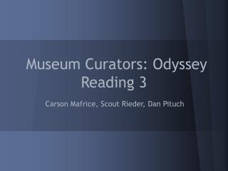 Museum Curators: Odyssey Reading 3