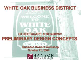 WHITE OAK BUSINESS DISTRICT