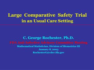 C. George Rochester, Ph.D. FDA Anti-Infective Advisory Committee Meeting