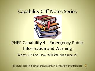 Capability Cliff Notes Series PHEP Capability 4—Emergency Public Information and Warning