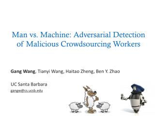 Man vs.  Machine: Adversarial Detection  of Malicious  Crowdsourcing Workers