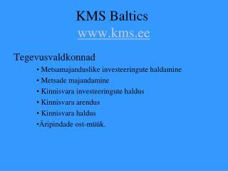 KMS Baltics kms.ee
