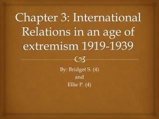 Chapter 3: International Relations in an age of extremism 1919-1939
