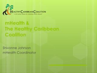 mHealth &  The Healthy Caribbean Coalition
