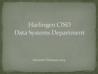 Harlingen CISD Data Systems Department