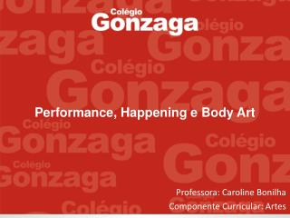 Performance, Happening e Body Art