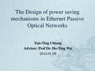 The Design of power saving mechanisms in Ethernet Passive Optical Networks