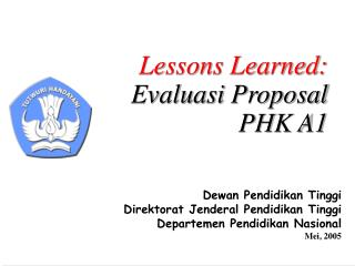 Lessons Learned:  Evaluasi Proposal    PHK A1