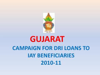 CAMPAIGN FOR DRI LOANS TO IAY BENEFICIARIES 2010-11