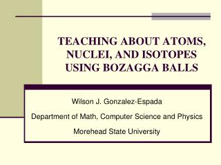 Teaching about atoms, nuclei, and isotopes using  Bozagga  balls