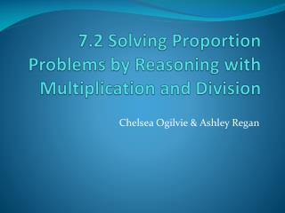 7.2 Solving Proportion Problems by Reasoning with Multiplication and Division