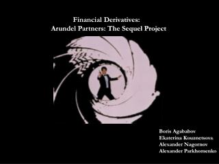 Financial Derivatives:  Arundel Partners: The Sequel Project