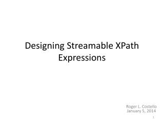 Designing Streamable XPath Expressions