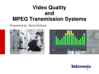 Video Quality and MPEG Transmission Systems