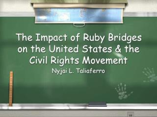 The Impact of Ruby Bridges on the United States & the Civil Rights Movement