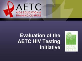 Evaluation of the AETC HIV Testing Initiative