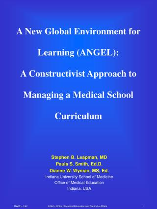 A New Global Environment for Learning (ANGEL):  A Constructivist Approach to Managing a Medical School Curriculum