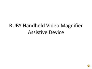 RUBY Handheld Video Magnifier Assistive Device