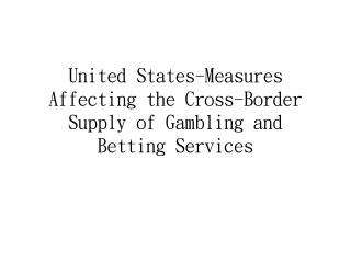 United States-Measures Affecting the Cross-Border Supply of Gambling and Betting Services