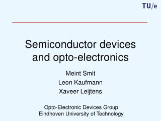 Semiconductor devices and opto-electronics