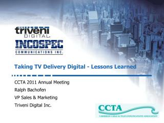 Taking TV Delivery Digital - Lessons Learned