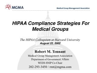 HIPAA Compliance Strategies For Medical Groups The HIPAA Colloquium at Harvard University August 22, 2002