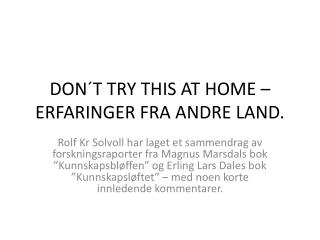 DON´T TRY THIS AT HOME – ERFARINGER FRA ANDRE LAND.