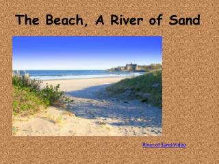The Beach, A River of Sand