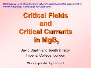 Critical Fields  and  Critical Currents  in MgB 2