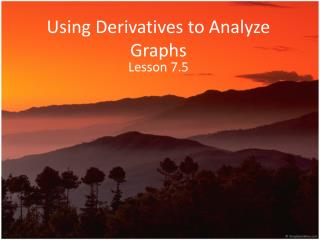 Using Derivatives to Analyze Graphs