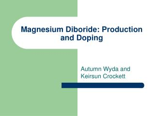 Magnesium Diboride: Production and Doping